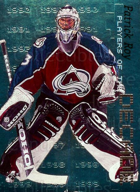 1999-00 BAP Millennium Players of the Decade #3 Patrick Roy<br/>1 In Stock - $10.00 each - <a href=https://centericecollectibles.foxycart.com/cart?name=1999-00%20BAP%20Millennium%20Players%20of%20the%20Decade%20%233%20Patrick%20Roy...&price=$10.00&code=355781 class=foxycart> Buy it now! </a>