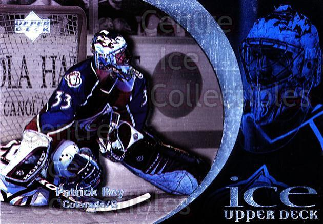 1997-98 Upper Deck Ice #83 Patrick Roy<br/>1 In Stock - $5.00 each - <a href=https://centericecollectibles.foxycart.com/cart?name=1997-98%20Upper%20Deck%20Ice%20%2383%20Patrick%20Roy...&price=$5.00&code=357114 class=foxycart> Buy it now! </a>