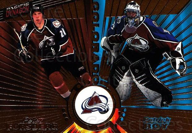 1997-98 Dynagon #138 Patrick Roy, Peter Forsberg<br/>2 In Stock - $5.00 each - <a href=https://centericecollectibles.foxycart.com/cart?name=1997-98%20Dynagon%20%23138%20Patrick%20Roy,%20Pe...&quantity_max=2&price=$5.00&code=359216 class=foxycart> Buy it now! </a>