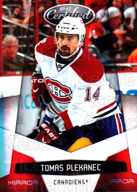 2010-11 Certified Mirror Red #76 Tomas Plekanec<br/>2 In Stock - $3.00 each - <a href=https://centericecollectibles.foxycart.com/cart?name=2010-11%20Certified%20Mirror%20Red%20%2376%20Tomas%20Plekanec...&quantity_max=2&price=$3.00&code=360813 class=foxycart> Buy it now! </a>