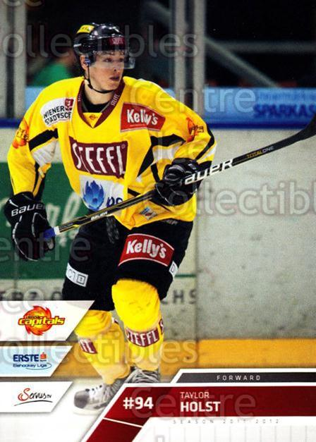 2011-12 Erste Bank Eishockey Liga EBEL #218 Taylor Holst<br/>3 In Stock - $2.00 each - <a href=https://centericecollectibles.foxycart.com/cart?name=2011-12%20Erste%20Bank%20Eishockey%20Liga%20EBEL%20%23218%20Taylor%20Holst...&quantity_max=3&price=$2.00&code=362823 class=foxycart> Buy it now! </a>