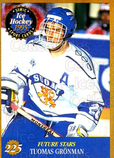 1995 Finnish Semic World Championships #225 Tuomas Gronman<br/>11 In Stock - $2.00 each - <a href=https://centericecollectibles.foxycart.com/cart?name=1995%20Finnish%20Semic%20World%20Championships%20%23225%20Tuomas%20Gronman...&quantity_max=11&price=$2.00&code=36364 class=foxycart> Buy it now! </a>
