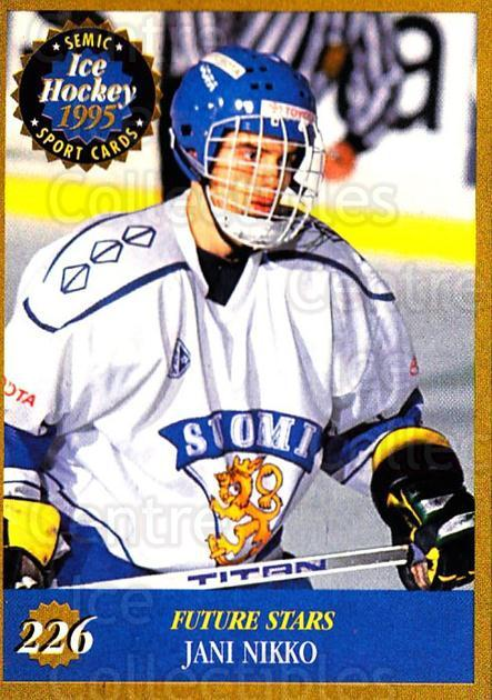 1995 Finnish Semic World Championships #226 Jani Nikko<br/>7 In Stock - $2.00 each - <a href=https://centericecollectibles.foxycart.com/cart?name=1995%20Finnish%20Semic%20World%20Championships%20%23226%20Jani%20Nikko...&quantity_max=7&price=$2.00&code=36365 class=foxycart> Buy it now! </a>