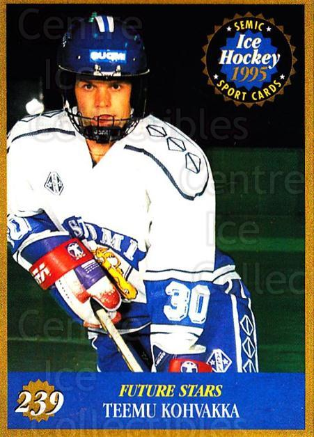 1995 Finnish Semic World Championships #239 Teemu Kohvakka<br/>7 In Stock - $2.00 each - <a href=https://centericecollectibles.foxycart.com/cart?name=1995%20Finnish%20Semic%20World%20Championships%20%23239%20Teemu%20Kohvakka...&quantity_max=7&price=$2.00&code=36379 class=foxycart> Buy it now! </a>