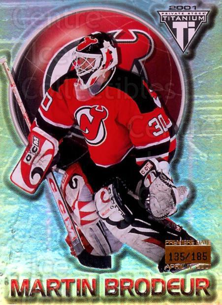 2000-01 Titanium Premiere Date #54 Martin Brodeur<br/>1 In Stock - $10.00 each - <a href=https://centericecollectibles.foxycart.com/cart?name=2000-01%20Titanium%20Premiere%20Date%20%2354%20Martin%20Brodeur...&price=$10.00&code=365099 class=foxycart> Buy it now! </a>
