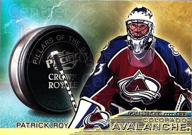 1998-99 Crown Royale Pillars of the Game #7 Patrick Roy<br/>1 In Stock - $5.00 each - <a href=https://centericecollectibles.foxycart.com/cart?name=1998-99%20Crown%20Royale%20Pillars%20of%20the%20Game%20%237%20Patrick%20Roy...&quantity_max=1&price=$5.00&code=367533 class=foxycart> Buy it now! </a>