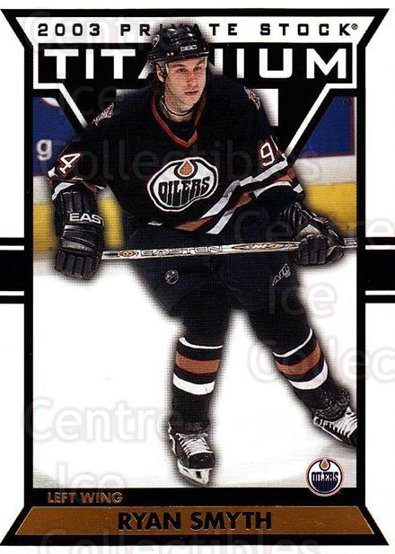 2002-03 Titanium #44 Ryan Smyth<br/>4 In Stock - $1.00 each - <a href=https://centericecollectibles.foxycart.com/cart?name=2002-03%20Titanium%20%2344%20Ryan%20Smyth...&quantity_max=4&price=$1.00&code=367736 class=foxycart> Buy it now! </a>
