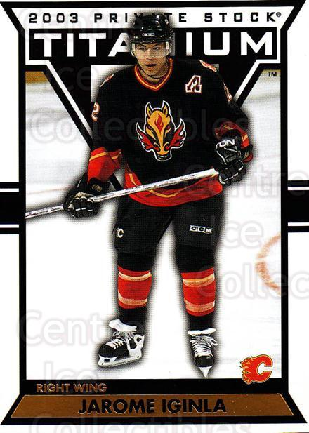 2002-03 Titanium #15 Jarome Iginla<br/>4 In Stock - $1.00 each - <a href=https://centericecollectibles.foxycart.com/cart?name=2002-03%20Titanium%20%2315%20Jarome%20Iginla...&quantity_max=4&price=$1.00&code=367753 class=foxycart> Buy it now! </a>