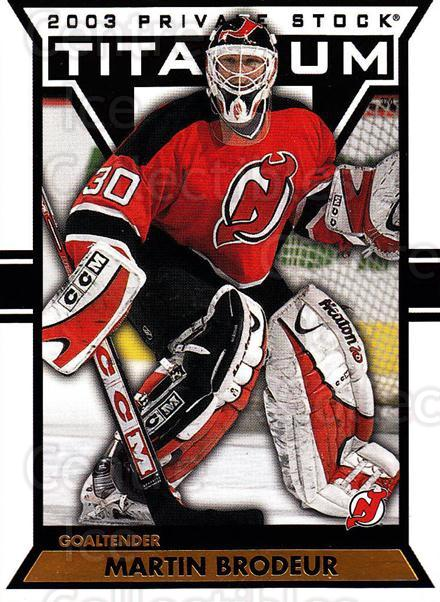 2002-03 Titanium #62 Martin Brodeur<br/>2 In Stock - $2.00 each - <a href=https://centericecollectibles.foxycart.com/cart?name=2002-03%20Titanium%20%2362%20Martin%20Brodeur...&quantity_max=2&price=$2.00&code=367798 class=foxycart> Buy it now! </a>