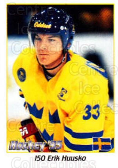 1995 Swedish World Championships Stickers #150 Erik Huusko<br/>7 In Stock - $2.00 each - <a href=https://centericecollectibles.foxycart.com/cart?name=1995%20Swedish%20World%20Championships%20Stickers%20%23150%20Erik%20Huusko...&price=$2.00&code=37193 class=foxycart> Buy it now! </a>
