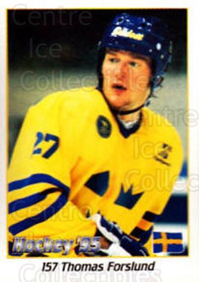 1995 Swedish World Championships Stickers #157 Tomas Forslund<br/>3 In Stock - $2.00 each - <a href=https://centericecollectibles.foxycart.com/cart?name=1995%20Swedish%20World%20Championships%20Stickers%20%23157%20Tomas%20Forslund...&price=$2.00&code=37200 class=foxycart> Buy it now! </a>