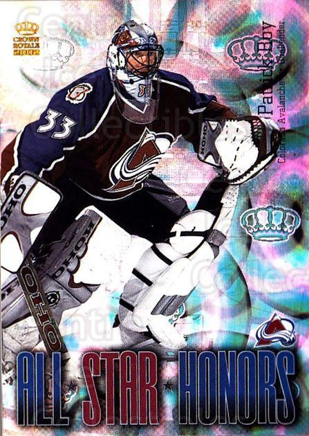 2001-02 Crown Royale All-Star Honors #4 Patrick Roy<br/>1 In Stock - $15.00 each - <a href=https://centericecollectibles.foxycart.com/cart?name=2001-02%20Crown%20Royale%20All-Star%20Honors%20%234%20Patrick%20Roy...&price=$15.00&code=372217 class=foxycart> Buy it now! </a>