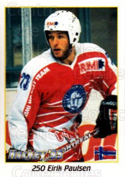 1995 Swedish World Championships Stickers #250 Eirik Paulsen<br/>3 In Stock - $2.00 each - <a href=https://centericecollectibles.foxycart.com/cart?name=1995%20Swedish%20World%20Championships%20Stickers%20%23250%20Eirik%20Paulsen...&quantity_max=3&price=$2.00&code=37266 class=foxycart> Buy it now! </a>