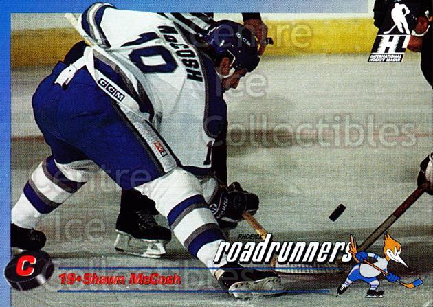 1992-93 Phoenix Roadrunners #16 Shawn McCosh<br/>2 In Stock - $3.00 each - <a href=https://centericecollectibles.foxycart.com/cart?name=1992-93%20Phoenix%20Roadrunners%20%2316%20Shawn%20McCosh...&quantity_max=2&price=$3.00&code=375857 class=foxycart> Buy it now! </a>