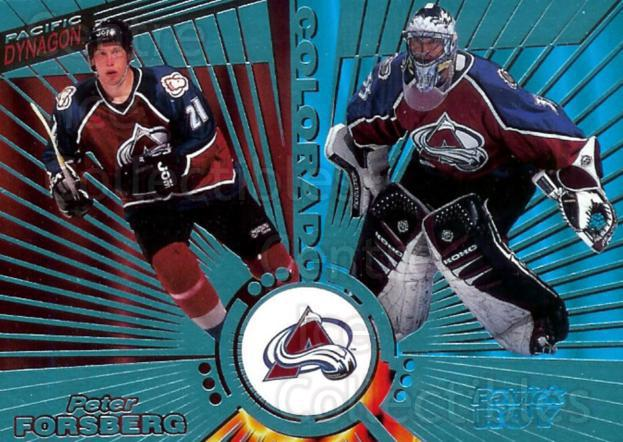 1997-98 Pacific Dynagon Ice Blue #138 Patrick Roy, Peter Forsberg<br/>1 In Stock - $30.00 each - <a href=https://centericecollectibles.foxycart.com/cart?name=1997-98%20Pacific%20Dynagon%20Ice%20Blue%20%23138%20Patrick%20Roy,%20Pe...&price=$30.00&code=377014 class=foxycart> Buy it now! </a>