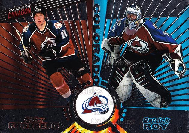 1997-98 Dynagon Silver #138 Patrick Roy, Peter Forsberg<br/>1 In Stock - $10.00 each - <a href=https://centericecollectibles.foxycart.com/cart?name=1997-98%20Dynagon%20Silver%20%23138%20Patrick%20Roy,%20Pe...&quantity_max=1&price=$10.00&code=377324 class=foxycart> Buy it now! </a>
