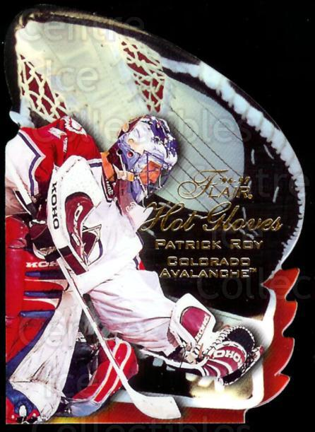 1996-97 Flair Hot Gloves #10 Patrick Roy<br/>2 In Stock - $10.00 each - <a href=https://centericecollectibles.foxycart.com/cart?name=1996-97%20Flair%20Hot%20Gloves%20%2310%20Patrick%20Roy...&price=$10.00&code=378280 class=foxycart> Buy it now! </a>