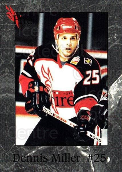 1995-96 Fort Worth Fire #10 Dennis Miller<br/>3 In Stock - $3.00 each - <a href=https://centericecollectibles.foxycart.com/cart?name=1995-96%20Fort%20Worth%20Fire%20%2310%20Dennis%20Miller...&quantity_max=3&price=$3.00&code=38096 class=foxycart> Buy it now! </a>