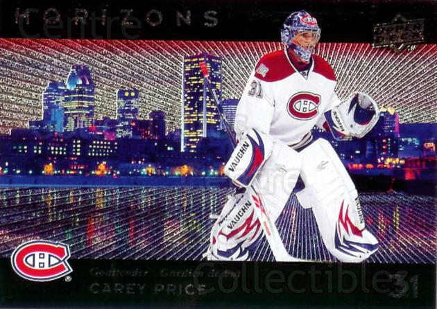 2009-10 McDonalds Upper Deck Horizons #6 Carey Price<br/>3 In Stock - $5.00 each - <a href=https://centericecollectibles.foxycart.com/cart?name=2009-10%20McDonalds%20Upper%20Deck%20Horizons%20%236%20Carey%20Price...&quantity_max=3&price=$5.00&code=384041 class=foxycart> Buy it now! </a>