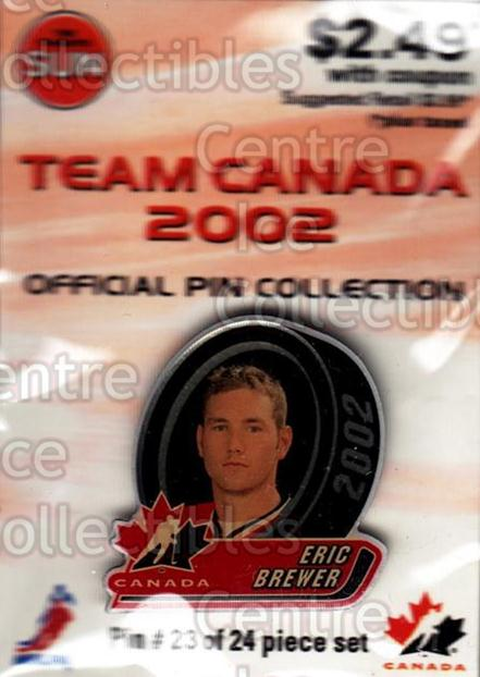 2002 Team Canada Pin Collection #23 Eric Brewer<br/>5 In Stock - $5.00 each - <a href=https://centericecollectibles.foxycart.com/cart?name=2002%20Team%20Canada%20Pin%20Collection%20%2323%20Eric%20Brewer...&quantity_max=5&price=$5.00&code=385839 class=foxycart> Buy it now! </a>