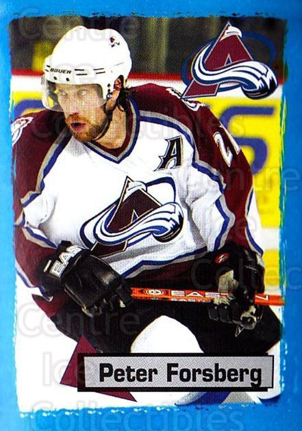 2003-04 Panini Stickers #239 Peter Forsberg<br/>3 In Stock - $3.00 each - <a href=https://centericecollectibles.foxycart.com/cart?name=2003-04%20Panini%20Stickers%20%23239%20Peter%20Forsberg...&quantity_max=3&price=$3.00&code=386618 class=foxycart> Buy it now! </a>
