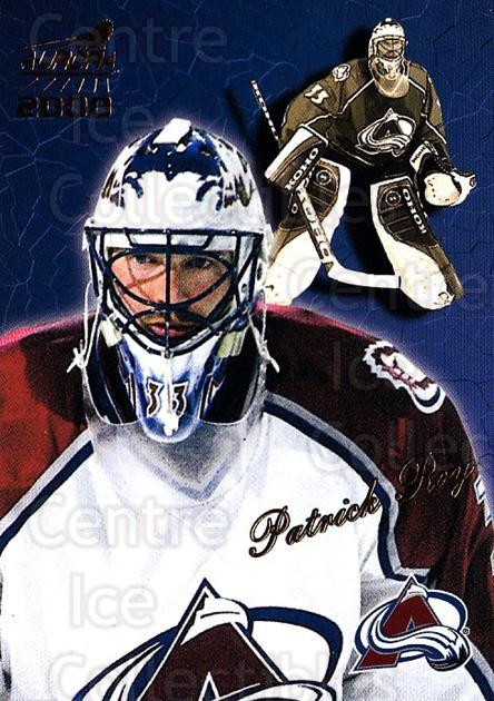 1999-00 Aurora #41 Patrick Roy<br/>1 In Stock - $3.00 each - <a href=https://centericecollectibles.foxycart.com/cart?name=1999-00%20Aurora%20%2341%20Patrick%20Roy...&quantity_max=1&price=$3.00&code=400320 class=foxycart> Buy it now! </a>