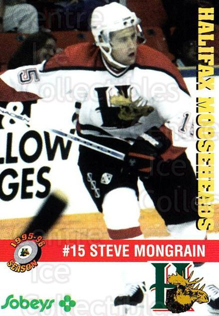 1995-96 Halifax Mooseheads #13 Steve Mongrain<br/>1 In Stock - $3.00 each - <a href=https://centericecollectibles.foxycart.com/cart?name=1995-96%20Halifax%20Mooseheads%20%2313%20Steve%20Mongrain...&quantity_max=1&price=$3.00&code=40183 class=foxycart> Buy it now! </a>