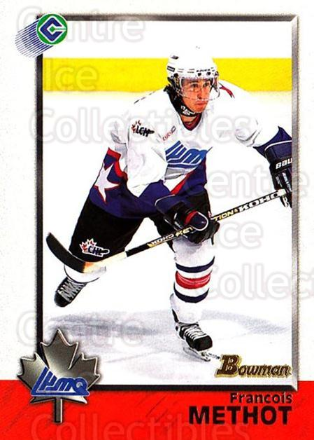 1998 Bowman CHL #95 Francois Methot<br/>1 In Stock - $1.00 each - <a href=https://centericecollectibles.foxycart.com/cart?name=1998%20Bowman%20CHL%20%2395%20Francois%20Methot...&quantity_max=1&price=$1.00&code=420841 class=foxycart> Buy it now! </a>