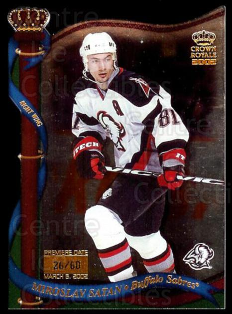 2001-02 Crown Royale Premiere Date #18 Miroslav Satan<br/>1 In Stock - $5.00 each - <a href=https://centericecollectibles.foxycart.com/cart?name=2001-02%20Crown%20Royale%20Premiere%20Date%20%2318%20Miroslav%20Satan...&quantity_max=1&price=$5.00&code=426534 class=foxycart> Buy it now! </a>