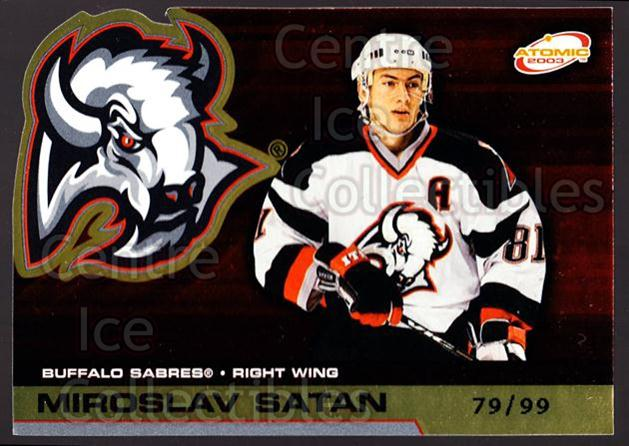 2002-03 Atomic Gold #11 Miroslav Satan<br/>1 In Stock - $5.00 each - <a href=https://centericecollectibles.foxycart.com/cart?name=2002-03%20Atomic%20Gold%20%2311%20Miroslav%20Satan...&quantity_max=1&price=$5.00&code=429780 class=foxycart> Buy it now! </a>