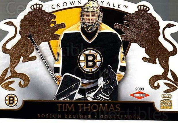 2002-03 Crown Royale #104 Tim Thomas<br/>1 In Stock - $10.00 each - <a href=https://centericecollectibles.foxycart.com/cart?name=2002-03%20Crown%20Royale%20%23104%20Tim%20Thomas...&quantity_max=1&price=$10.00&code=431281 class=foxycart> Buy it now! </a>