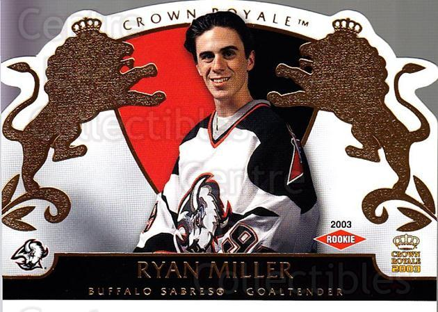 2002-03 Crown Royale #105 Ryan Miller<br/>1 In Stock - $5.00 each - <a href=https://centericecollectibles.foxycart.com/cart?name=2002-03%20Crown%20Royale%20%23105%20Ryan%20Miller...&quantity_max=1&price=$5.00&code=431282 class=foxycart> Buy it now! </a>