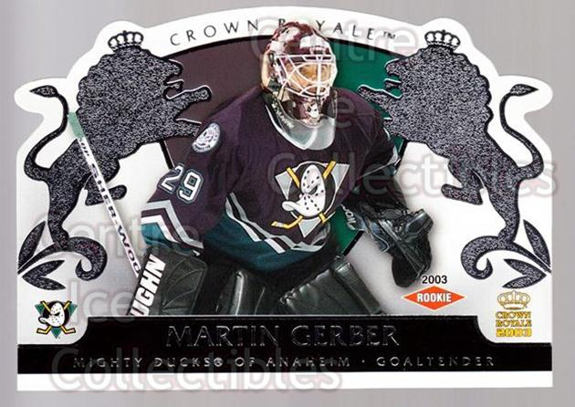 2002-03 Crown Royale Retail #102 Martin Gerber<br/>3 In Stock - $3.00 each - <a href=https://centericecollectibles.foxycart.com/cart?name=2002-03%20Crown%20Royale%20Retail%20%23102%20Martin%20Gerber...&quantity_max=3&price=$3.00&code=431288 class=foxycart> Buy it now! </a>