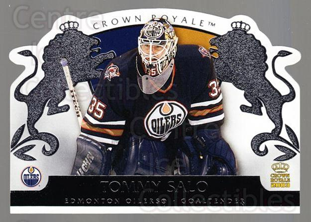 2002-03 Crown Royale Retail #40 Tommy Salo<br/>2 In Stock - $1.00 each - <a href=https://centericecollectibles.foxycart.com/cart?name=2002-03%20Crown%20Royale%20Retail%20%2340%20Tommy%20Salo...&quantity_max=2&price=$1.00&code=431348 class=foxycart> Buy it now! </a>