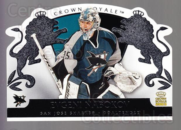 2002-03 Crown Royale Retail #85 Evgeni Nabokov<br/>3 In Stock - $1.00 each - <a href=https://centericecollectibles.foxycart.com/cart?name=2002-03%20Crown%20Royale%20Retail%20%2385%20Evgeni%20Nabokov...&quantity_max=3&price=$1.00&code=431394 class=foxycart> Buy it now! </a>