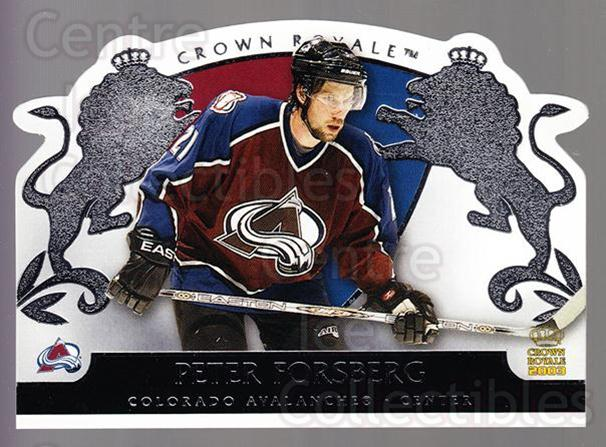 2002-03 Crown Royale Retail #23 Peter Forsberg<br/>1 In Stock - $3.00 each - <a href=https://centericecollectibles.foxycart.com/cart?name=2002-03%20Crown%20Royale%20Retail%20%2323%20Peter%20Forsberg...&quantity_max=1&price=$3.00&code=431410 class=foxycart> Buy it now! </a>