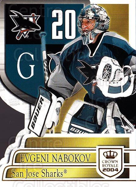 2003-04 Crown Royale #87 Evgeni Nabokov<br/>5 In Stock - $1.00 each - <a href=https://centericecollectibles.foxycart.com/cart?name=2003-04%20Crown%20Royale%20%2387%20Evgeni%20Nabokov...&quantity_max=5&price=$1.00&code=444802 class=foxycart> Buy it now! </a>
