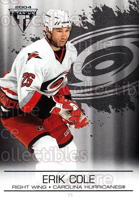 2003-04 Titanium Retail #19 Erik Cole<br/>4 In Stock - $1.00 each - <a href=https://centericecollectibles.foxycart.com/cart?name=2003-04%20Titanium%20Retail%20%2319%20Erik%20Cole...&quantity_max=4&price=$1.00&code=446128 class=foxycart> Buy it now! </a>