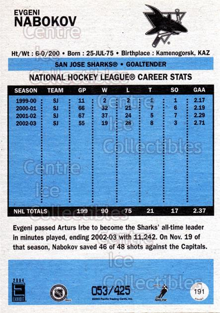 2003-04 Pacific Exhibit Blue Backs #191 Evgeni Nabokov<br/>3 In Stock - $5.00 each - <a href=https://centericecollectibles.foxycart.com/cart?name=2003-04%20Pacific%20Exhibit%20Blue%20Backs%20%23191%20Evgeni%20Nabokov...&quantity_max=3&price=$5.00&code=447636 class=foxycart> Buy it now! </a>
