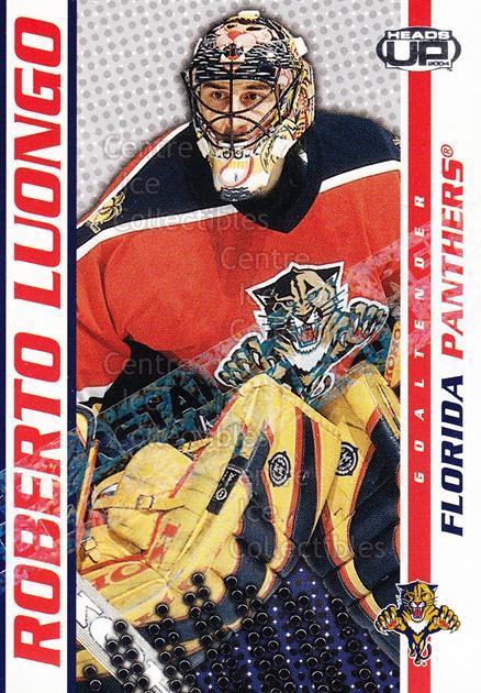 2003-04 Heads-Up Retail LTD #45 Roberto Luongo<br/>5 In Stock - $2.00 each - <a href=https://centericecollectibles.foxycart.com/cart?name=2003-04%20Heads-Up%20Retail%20LTD%20%2345%20Roberto%20Luongo...&quantity_max=5&price=$2.00&code=447762 class=foxycart> Buy it now! </a>