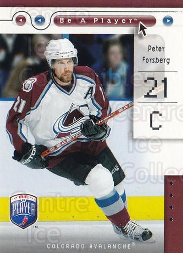 2005-06 Be A Player #20 Peter Forsberg<br/>1 In Stock - $2.00 each - <a href=https://centericecollectibles.foxycart.com/cart?name=2005-06%20Be%20A%20Player%20%2320%20Peter%20Forsberg...&quantity_max=1&price=$2.00&code=453625 class=foxycart> Buy it now! </a>