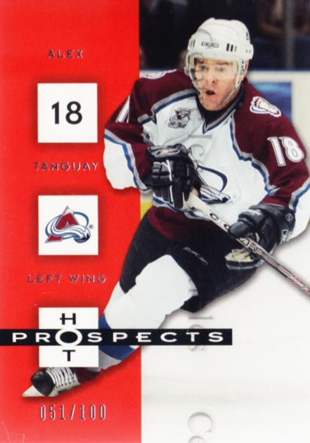 2005-06 Hot Prospects Red Hot #26 Alex Tanguay<br/>1 In Stock - $5.00 each - <a href=https://centericecollectibles.foxycart.com/cart?name=2005-06%20Hot%20Prospects%20Red%20Hot%20%2326%20Alex%20Tanguay...&quantity_max=1&price=$5.00&code=454762 class=foxycart> Buy it now! </a>