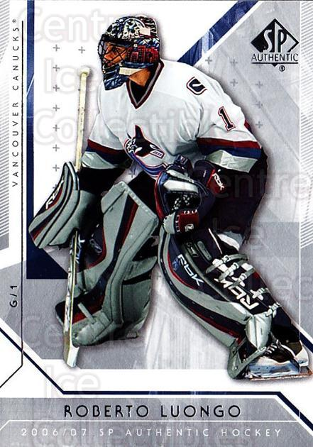 2006-07 SP Authentic #4 Roberto Luongo<br/>7 In Stock - $1.00 each - <a href=https://centericecollectibles.foxycart.com/cart?name=2006-07%20SP%20Authentic%20%234%20Roberto%20Luongo...&quantity_max=7&price=$1.00&code=462184 class=foxycart> Buy it now! </a>