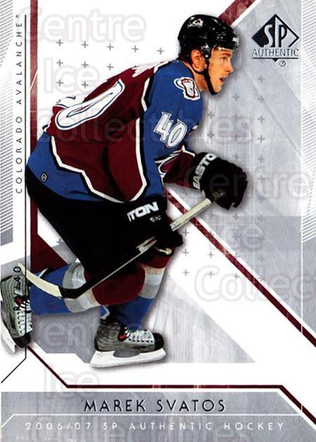 2006-07 SP Authentic #78 Marek Svatos<br/>5 In Stock - $1.00 each - <a href=https://centericecollectibles.foxycart.com/cart?name=2006-07%20SP%20Authentic%20%2378%20Marek%20Svatos...&quantity_max=5&price=$1.00&code=462258 class=foxycart> Buy it now! </a>