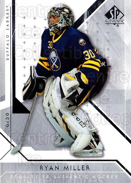2006-07 SP Authentic #89 Ryan Miller<br/>6 In Stock - $1.00 each - <a href=https://centericecollectibles.foxycart.com/cart?name=2006-07%20SP%20Authentic%20%2389%20Ryan%20Miller...&quantity_max=6&price=$1.00&code=462269 class=foxycart> Buy it now! </a>