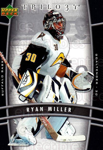 2006-07 UD Trilogy #11 Ryan Miller<br/>2 In Stock - $1.00 each - <a href=https://centericecollectibles.foxycart.com/cart?name=2006-07%20UD%20Trilogy%20%2311%20Ryan%20Miller...&quantity_max=2&price=$1.00&code=466937 class=foxycart> Buy it now! </a>