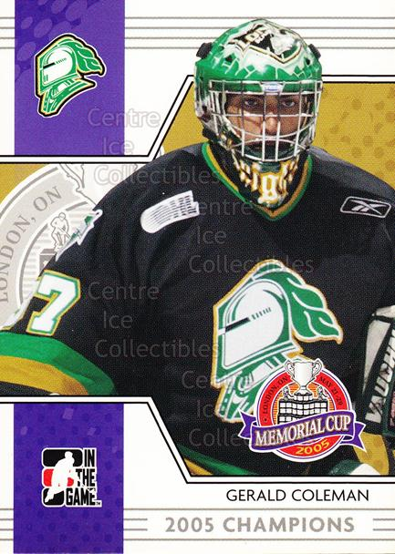 2005-06 ITG Heroes and Prospects Memorial Cup Champions #8 Gerald Coleman<br/>1 In Stock - $3.00 each - <a href=https://centericecollectibles.foxycart.com/cart?name=2005-06%20ITG%20Heroes%20and%20Prospects%20Memorial%20Cup%20Champions%20%238%20Gerald%20Coleman...&quantity_max=1&price=$3.00&code=468072 class=foxycart> Buy it now! </a>