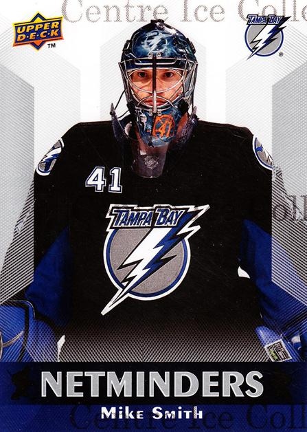 2010-11 Upper Deck Netminders #13 Mike Smith<br/>4 In Stock - $2.00 each - <a href=https://centericecollectibles.foxycart.com/cart?name=2010-11%20Upper%20Deck%20Netminders%20%2313%20Mike%20Smith...&quantity_max=4&price=$2.00&code=470926 class=foxycart> Buy it now! </a>