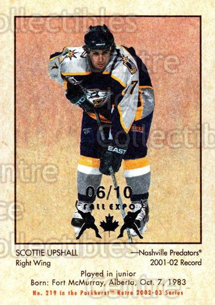 2002-03 Parkhurst Retro Fall Expo #219 Scottie Upshall<br/>2 In Stock - $5.00 each - <a href=https://centericecollectibles.foxycart.com/cart?name=2002-03%20Parkhurst%20Retro%20Fall%20Expo%20%23219%20Scottie%20Upshall...&quantity_max=2&price=$5.00&code=472311 class=foxycart> Buy it now! </a>