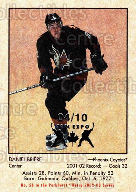2002-03 Parkhurst Retro Fall Expo #56 Daniel Briere<br/>2 In Stock - $5.00 each - <a href=https://centericecollectibles.foxycart.com/cart?name=2002-03%20Parkhurst%20Retro%20Fall%20Expo%20%2356%20Daniel%20Briere...&quantity_max=2&price=$5.00&code=472350 class=foxycart> Buy it now! </a>